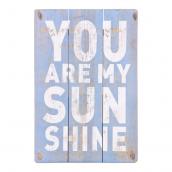 Pancarte bois you are my sunshine