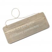 Pancarte bois c' est ici que notre histoire...